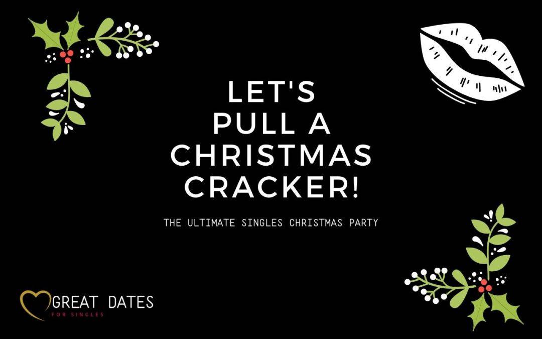 Let's Pull A Christmas Cracker – Singles Night, Preston